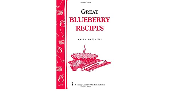 Great Blueberry Recipes (Storeys Country Wisdom Bulletin A-175)