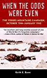 Front cover for the book When the Odds Were Even: The Vosges Mountains Campaign, October 1944-January 1945 by Keith Bonn