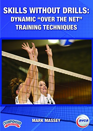 Skills without Drills: Dynamic Over the Net Training Techniques by AVCA (American Volleyball Coaches Association)