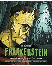Frankenstein - Kid Classics: The Classic Edition Reimagined Just-for-Kids! (Illustrated & Abridged for Grades 4 – 7) (Kid Classic #1) (1)