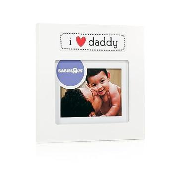 Amazoncom Babies R Us I Love My Daddy Frame Baby