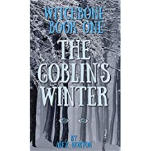 Witchbone Book One ~ The Goblin's Winter: a paranormal fairy tale