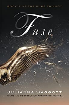Fuse (The Pure Trilogy Book 2) by [Baggott, Julianna]