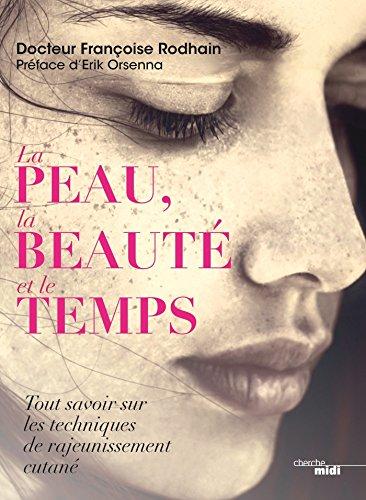 La Peau, la beauté et le temps (French Edition)