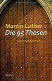 Die 95 Thesen: Lateinisch/Deutsch (Reclams Universal-Bibliothek)