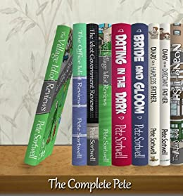 The Complete Pete: The First eBookshelf - all 8 books - Pete Sortwell 2012/13 by [Sortwell, Pete]