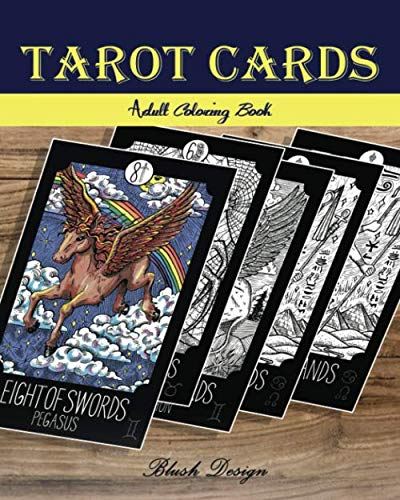 (Tarot Cards: Adult Coloring Book (Stress Relieving designs, Creative Fun Drawing for Grownups & Teens Relaxation))