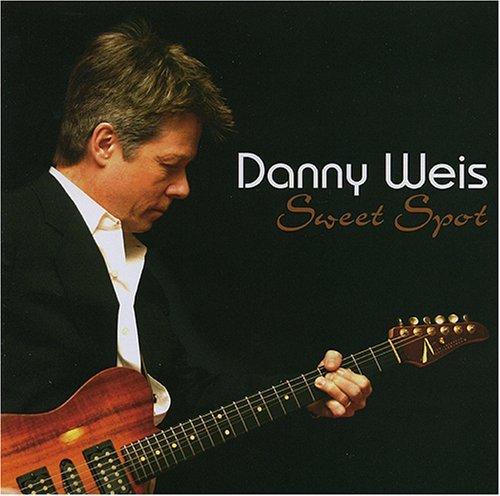 (Sweet Spot by Danny Weis (2005-06-28) )