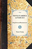 Travels in America 100 Years Ago, Thomas Twining, 142900505X