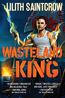 Wasteland King (Gallow and Ragged Book 3) by [Saintcrow, Lilith]