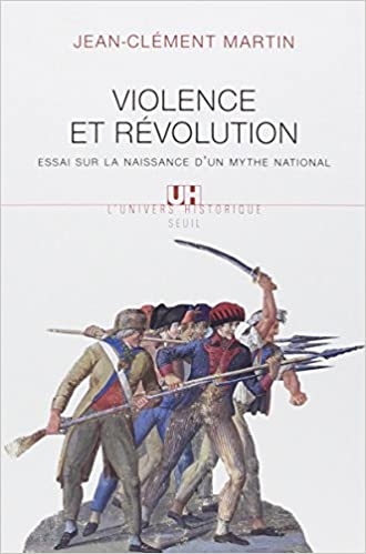 Télécharger en ligne Violence et Révolution : Essai sur la naissance d'un mythe national pdf ebook