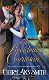 The Accidental Courtesan (A School For Brides Romance Book 2)