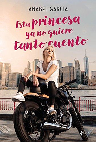 Esta princesa ya no quiere tanto cuento (Spanish Edition)