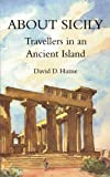 Front cover for the book About Sicily: Travellers in an Ancient Island by David D. Hume