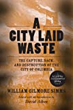 A City Laid Waste: The Capture, Sack, and Destruction of the City of Columbia