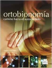 ORTOBIONOMIA. Camino hacia el autocuidado (Spanish Edition ...
