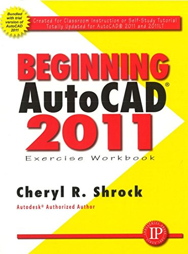 Beginning AutoCAD 2011 Exercise Workbook