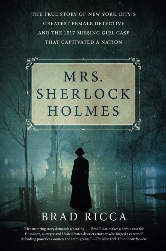 Mrs. Sherlock Holmes: The True Story of New York City