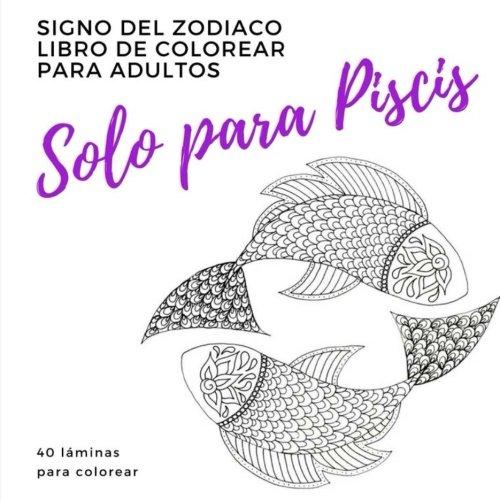 Libro : Solo Para Piscis un libro de colorear para adulto...