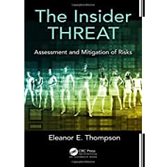 The Insider Threat: Assessment and Mitigation of Risks from CRC Press