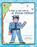 A Day in the Life of a Police Officer, Kathleen Marker, 1436352207