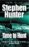 Time to Hunt by Stephen Hunter front cover