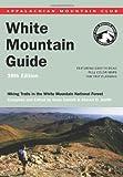 White Mountain Guide, Steven D. Smith, 1929173342