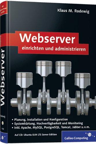 Webserver einrichten und administrieren Gebundenes Buch – 28. November 2008 Klaus M. Rodewig Galileo Computing 3836211807 Computers / General