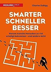 Smarter, schneller, besser: Warum manche Menschen so viel erledigt bekommen - und andere nicht (German Edition)