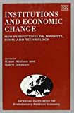 img - for Institutions and Economic Change: New Perspectives on Markets, Firms and Technology (European Association for Evolutionary Political Economy) book / textbook / text book