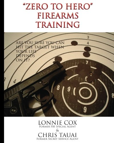 Zero To Hero Firearms Training  21 Lessons To Shoot Like A Special Agent