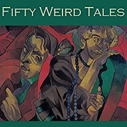 Fifty Weird Tales