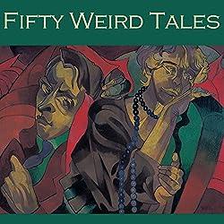 Fifty Weird Tales