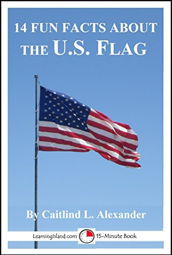 14 Fun Facts About the U. S. Flag (15-Minute Books Book 1518) (Fun Facts About The Star Spangled Banner)