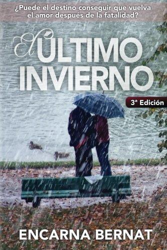 El último invierno: Una historia de amor y superación marcada por la tragedia. (Novela romántica novedades). (Spanish Edition)
