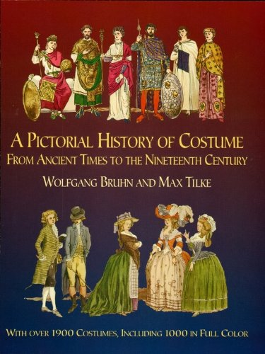 1900 Costumes (A Pictorial History of Costume From Ancient Times to the Nineteenth Century: With Over 1900 Illustrated Costumes, Including 1000 in Full Color (Dover Fashion and)