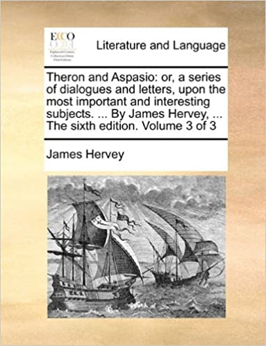Laden Sie eBooks kostenlos auf das iPad herunter Theron and Aspasio: or, a series of dialogues and letters, upon the most important and interesting subjects. ... By James Hervey, ... The sixth edition. Volume 3 of 3 PDF ePub iBook 1170518583