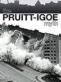 public housing - The Pruitt-Igoe Myth
