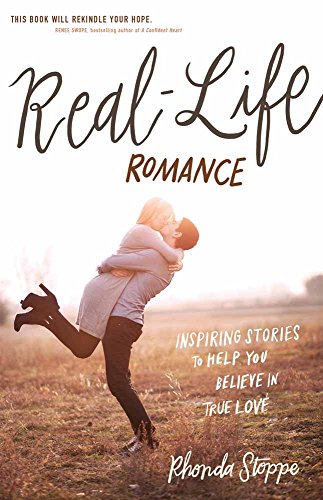 Life Real Inspiring (Real-Life Romance: Inspiring Stories to Help You Believe in True Love)