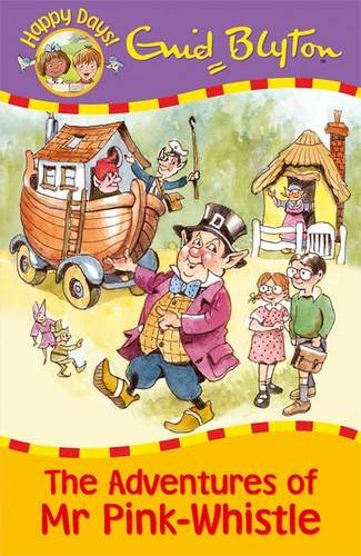 The Adventures of Mr Pink-Whistle (Happy Days) ebook