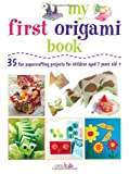 My First Origami Book, Susan Akass, 1907563709