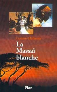 La Massaï blanche : [1], Hofmann, Corinne