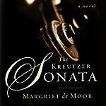 The Kreutzer Sonata: A Novel | Margriet De Moor,Susan Massotty (translator)