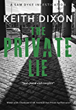 The Private Lie: The gripping second Sam Dyke detective thriller (Sam Dyke Investigations Book 2)