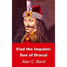 Vlad the Impaler: Son of Dracul (English Edition)