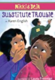 Nikki and Deja - Substitute Trouble, Karen English, 0547615655