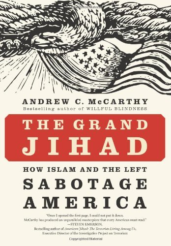 Book cover from The Grand Jihad: How Islam and the Left Sabotage America by Andrew C McCarthy (2010-05-25) by Andrew C McCarthy