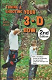 Tuning-Shooting Your 3-D Bow, Larry Wise, 0913305103