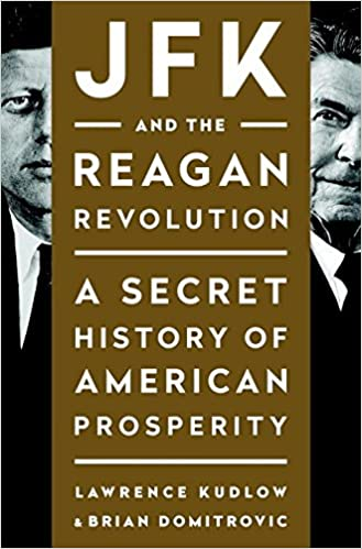 Jfk and the reagan revolution a secret history of american jfk and the reagan revolution a secret history of american prosperity lawrence kudlow brian domitrovic 9781595231147 amazon books fandeluxe Choice Image
