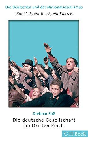 'Ein Volk, ein Reich, ein Führer': Die deutsche Gesellschaft im Dritten Reich Taschenbuch – 19. September 2017 Dietmar Süß ' Ein Volk C.H.Beck 340667903X